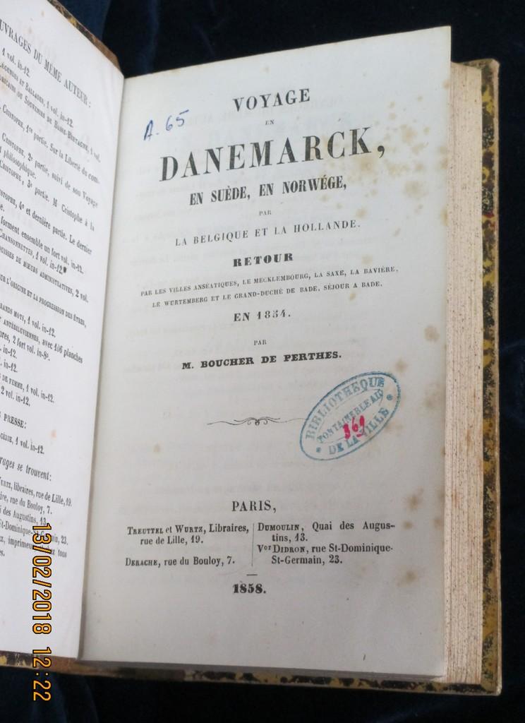 Voyage en Danemarck, en Suède, en Norvège, par la Belgique et la Hollande. Retour par les villes anséatiques, le Necklembourg, la Saxe, la Bavière, le Wurtemberg et le grand-duché de Bade, séjour à Bade, en 1854 / par M. Boucher de Perthes | Boucher de Perthes, Jacques (1788-1868). Auteur