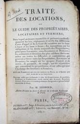 Traité des locations, ou Le guide des propriétaires, locataires et fermiers ... par M. Léopold,... | Léopold. Auteur