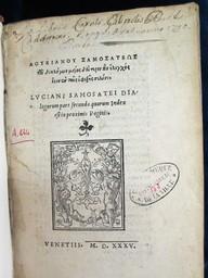 ΛΟΥΚΙΑΝΟΥ ΣΑΜΟΣΑΤΕΩΣ τὦ διαλόγων μεσός δεύτερον ἷον ἔλεγχός ἐσιν ... Luciani Samosatei dialogorum pars secunda quorum index est in proximis paginis. | Lucien de Samosate. Auteur