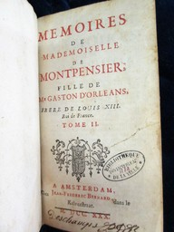 Mémoires de Mademoiselle de Montpensier, fille de Mr. Gaston d'Orléans, frère de Louis XIII, roi de France. Tome I [-VI] | Montpensier, Anne Marie Louise d'Orléans (1627-1693) - duchesse de. Auteur