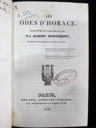 Les Odes d'Horace, traduites en vers français par Albert - Montémont,... | Horatius Flaccus, Quintus. Auteur