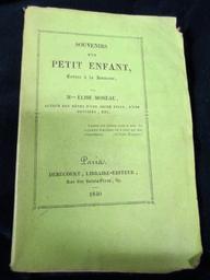 Souvenirs d'un petit enfant, contes à la jeunesse, par Mlle Élise Moreau,... | Gagne, Élise (1813-18..?). Auteur
