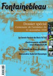 Fontainebleau. La Revue d'histoire de la ville & de sa région . N°15 (Novembre 2018) |