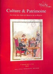 Culture et Patrimoine : La revue des Amis de Moret et de sa Région. N° 231, 1er trimestre 2019 |  Amis de Moret (Les) (Moret-sur-Loing, Seine-et-Marne). Éditeur scientifique