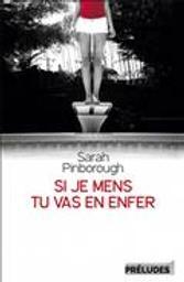 Si je mens, tu vas en enfer / Sarah Pinborough | Pinborough, Sarah (1972-....). Auteur