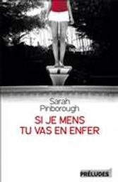 Si je mens, tu vas en enfer / Sarah Pinborough | Pinborough, Sarah (1972-....). Auteur