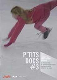 P'tits docs. #3 / Eleonor Gilbert, Guillaume Delaperriere, Momoko Seto, Antoine Danis, réal. | Gilbert, Eleonor. Monteur
