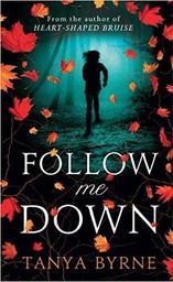 Follow Me Down | Byrne, Tanya