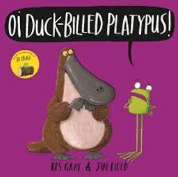 Oi Duck-billed Platypus ! / Kes Gray | Gray, Kes