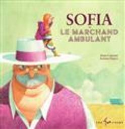 Sofia et le marchand ambulant / Katia Canciani, Antoine Déprez | Canciani, Katia - Auteur du texte. Auteur
