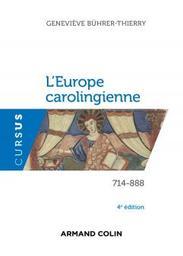 L'Europe carolingienne : 714-888 / Geneviève Bührer-Thierry   Bührer-Thierry, Geneviève (1960-....). Auteur
