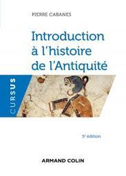 Introduction à l'histoire de l'Antiquité / Pierre Cabanes   Cabanes, Pierre (1930-....). Auteur