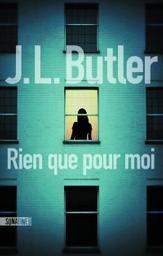 Rien que pour moi / J.L Butler   Butler , J. L. - Auteur du texte