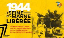 1944: la Seine-et-Marne libérée | Seine-et-Marne, Comité départemental du patrim. Éditeur scientifique