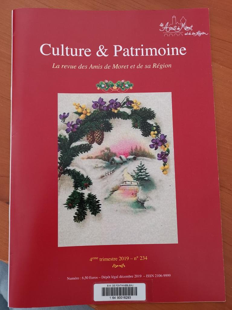Culture et Patrimoine : La Revue des Amis de Moret et de sa Région. N° 234, 4ème trimestre 2019 |  Amis de Moret (Les) (Moret-sur-Loing, Seine-et-Marne). Éditeur scientifique