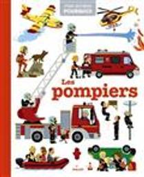 Les pompiers / texte de Delphine Huguet | Huguet, Delphine. Auteur