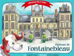 Château de Fontainebleau / text, Stéphanie Lepers   Lepers, Stéphanie. Auteur