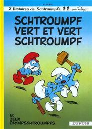 Schtroumpf vert et vert Schtroumpf. [Jeux olympschtroumpfs] / Peyo et Y. Delporte...   Peyo. Auteur