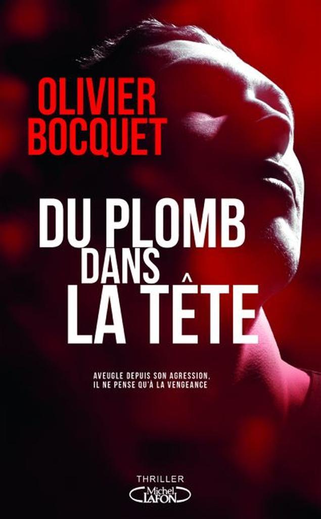 Du plomb dans la tête / Olivier Bocquet  