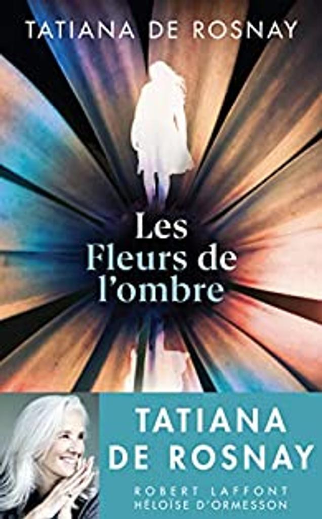 Les Fleurs de l'ombre / Tatiana de Rosnay  
