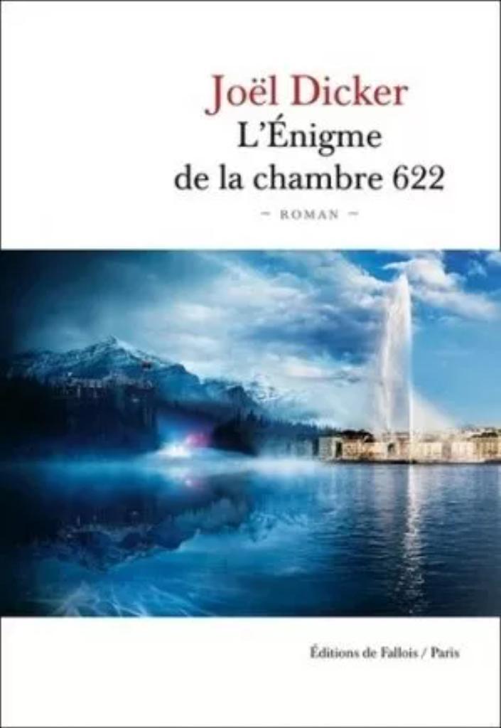 L'Enigme de la chambre 622 / Joël Dicker  