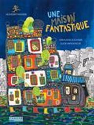 Une maison fantastique : Hundertwasser / Géraldine Elschner & Lucie Vendevelde   Elschner, Géraldine (1954-....). Auteur