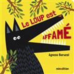 Le loup est affamé / Agnese Baruzzi | Baruzzi, Agnese (1980-....). Auteur