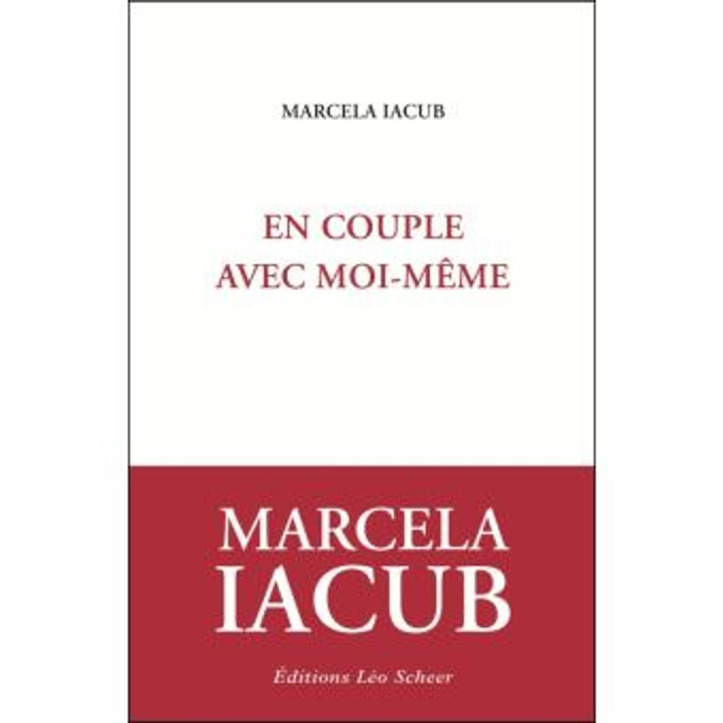 En couple avec moi-même / Marcela Iacub |