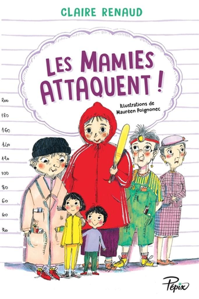 Les mamies attaquent ! / Claire Renaud |