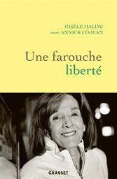 Une farouche liberté / Gisèle Halimi avec Annick Cojean | Halimi, Gisèle (1927-2020). Auteur
