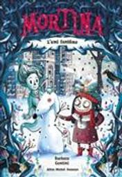 Mortina et l'ami fantôme / texte et illustrations de Barbara Cantini   Cantini, Barbara. Auteur