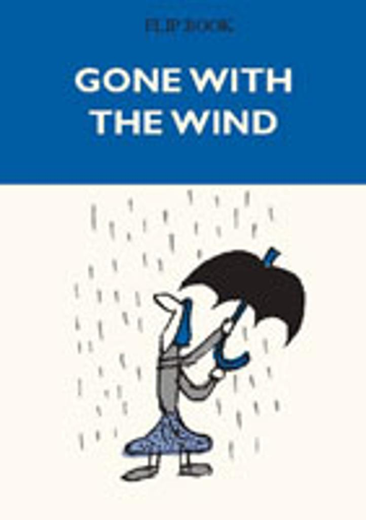 Gone with the wind : Flip book / Benoît Jacques  