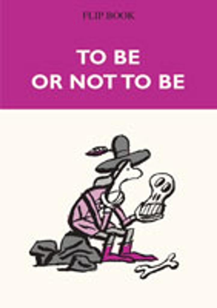 To be or not to be : Flip book / Benoît Jacques  