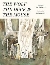 The Wolf The Duck and The Mouse = Le Loup, le canard et la souris / Mac Barnett   Barnett, Mac. Auteur