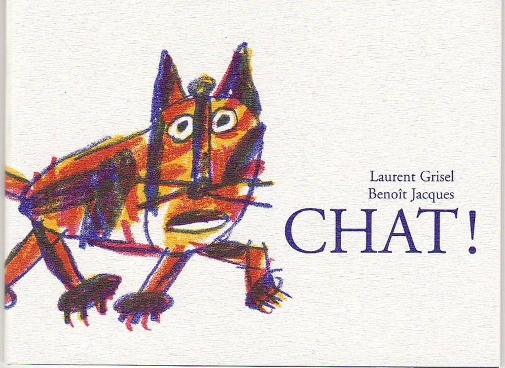 Chat ! / Laurent Grisel, Benoît Jacques  