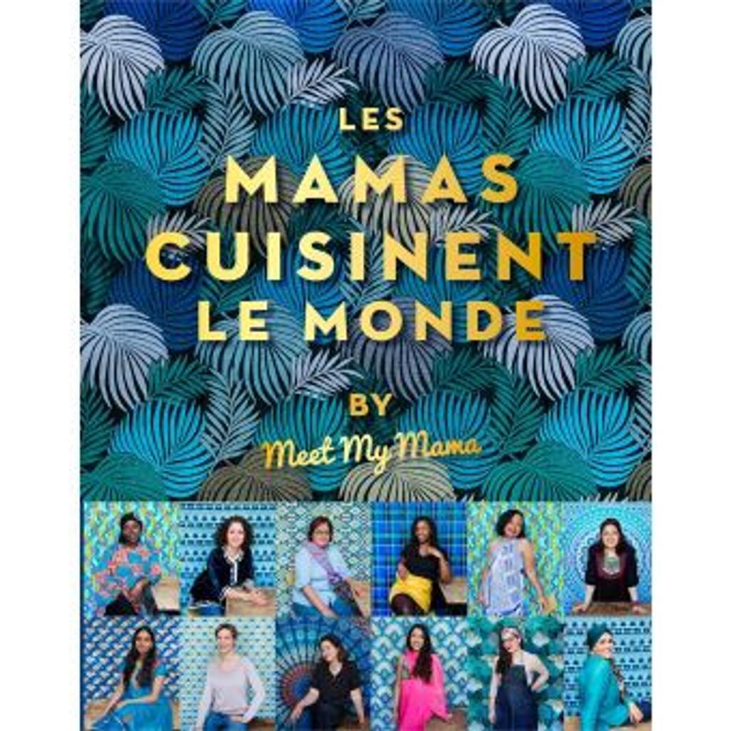 Les Mamas cuisinent le monde / by Meet My Mama  