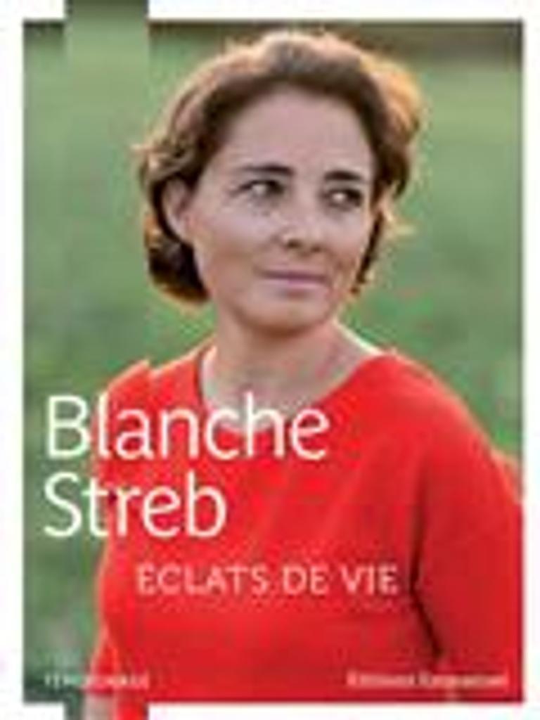 Eclats de vie : témoignage / Blanche Streb |