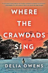 Where the Crawdads Sing | Owens, Delia. Auteur