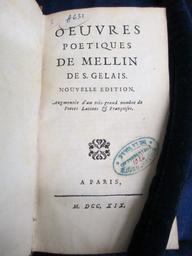 Oeuvres poetiques de Mellin de S. Gelais. Nouvelle edition. Augmentée d'un très-grand nombre de pieces latines & françoises | Saint-Gelais, Mellin de (1491-1558) - poète. Auteur