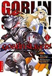 Goblin slayer / scénario, Kumo Kagyu. 1   Kagyū, Kumo. Auteur