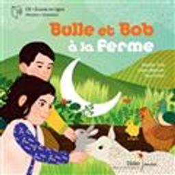 Bulle et Bob à la ferme / une histoire racontée et chantée par Natalie Tual | Tual, Natalie. Auteur. Compositeur