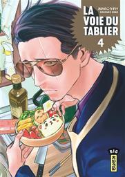 La voie du tablier. 4 / Kousuke Oono   Oono, Kōsuke. Auteur