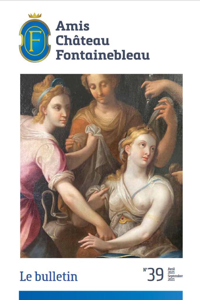 Bulletin d'informations de la Société des Amis & Mécènes du château de Fontainebleau = n°39 (Avril 2021) / Société des Amis & Mécènes du château de Fontainebleau |