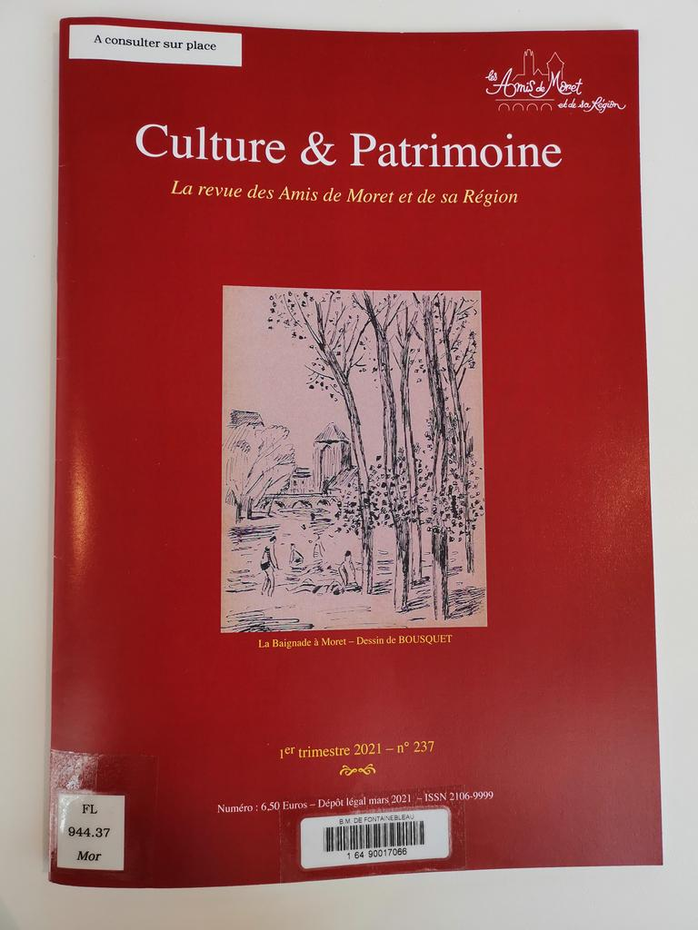 Culture et Patrimoine : La Revue des Amis de Moret et de sa Région. N° 237, 1er trimestre 2021 / Les Amis de Moret |