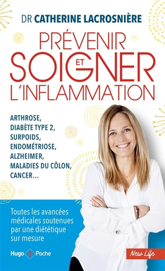 Prévenir et soigner l'inflammation : Arthrose, Diabète type 2, surpoids, endométriose, alzheimer, maladie du côlon, cancer... / Lacrosnière, Catherine |
