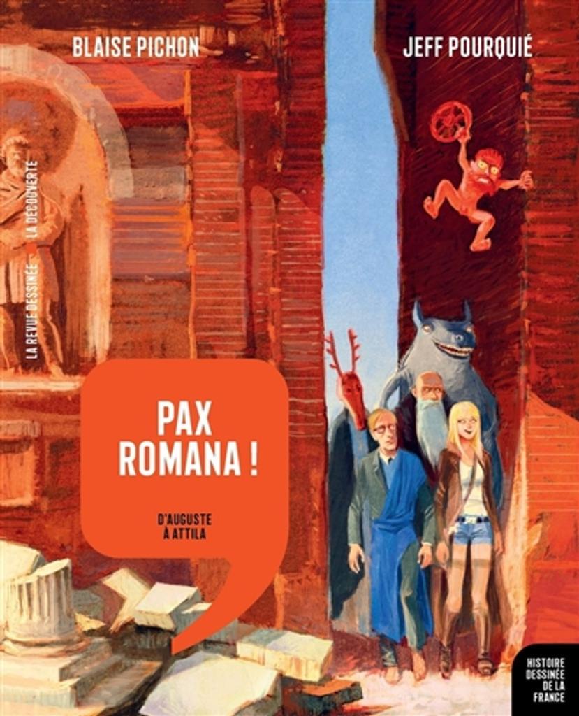 Pax Romana ! : D'Auguste à Attila / Pichon, Blaise  