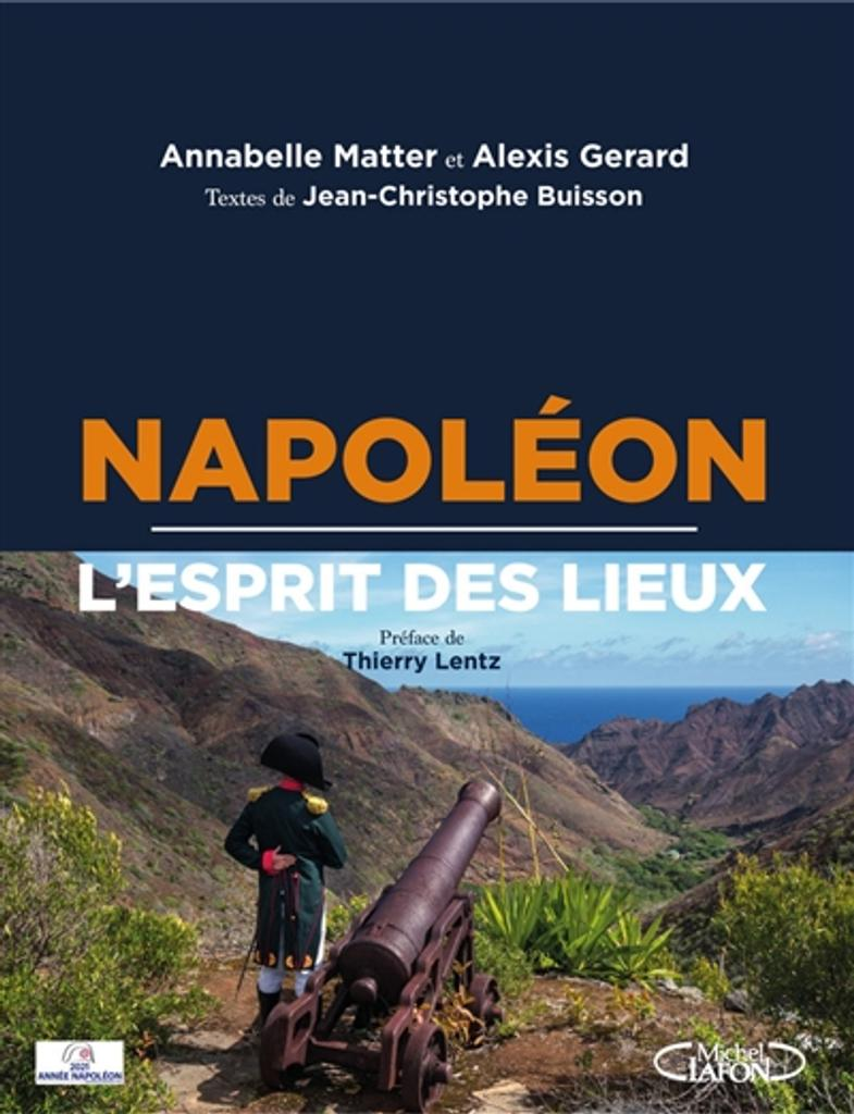 Napoléon : l'esprit des lieux / [photographies d'] Annabelle Matter et Alexis Gerard  