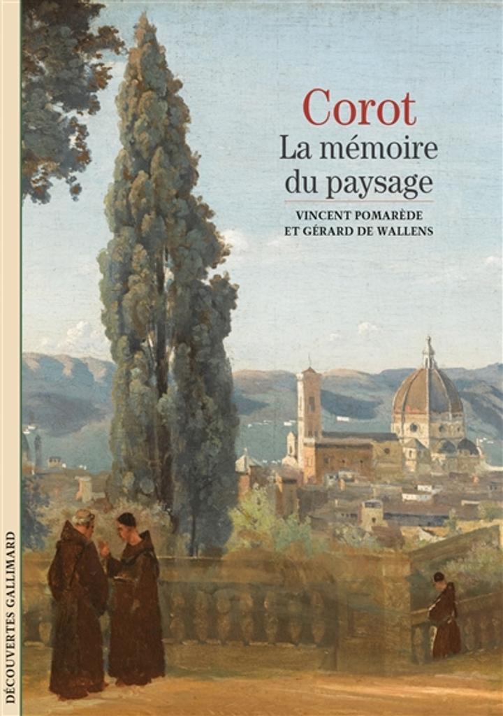 Corot : la mémoire du paysage / Vincent Pomarède et Gérard de Wallens  