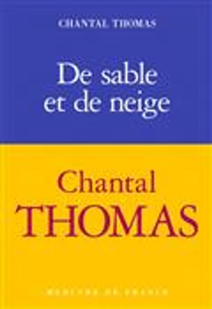 De sable et de neige / Chantal Thomas |