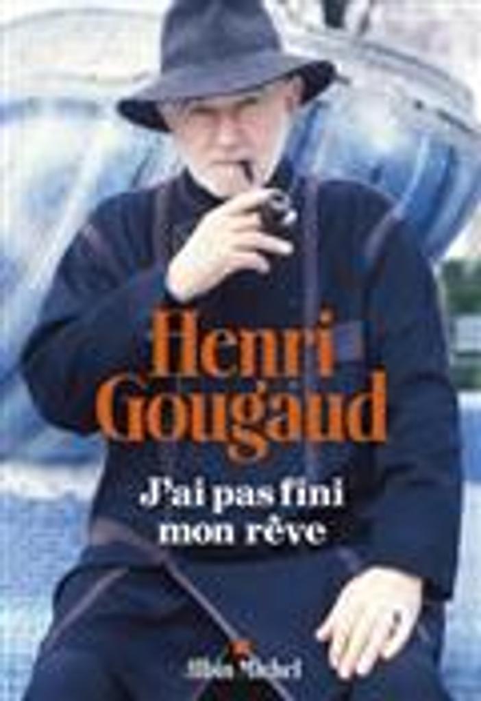 J'ai pas fini mon rêve / Henri Gougaud |